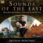 ARC Music: Srđan Beronja – Zvuci Istoka